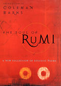 The Soul of Rumi: A New Collection of Ecstatic Poems