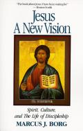 Jesus A New Vision Spirit Culture & The Life of Discipleship