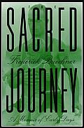 Sacred Journey : a Memoir of Early Days (91 Edition)