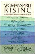 Womanspirit Rising: A Feminist Reader in Religion