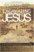 Excavating Jesus Beneath the Stones Behind the Texts Revised & Updated