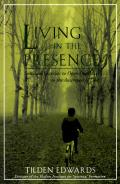 Living in the Presence Spiritual Exercises to Open Our Lives to the Awareness of God