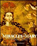 Miracles Of Mary Apparitions Legends & Miraculous Works of the Blessed Virgin Mary
