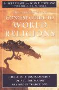 HarperCollins Concise Guide to World Religions The A To Z Encyclopedia of All the Major Religious Traditions