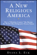 A New Religious America: How a &quot;Christian Country&quot; Has Become the World's Most Religiously Diverse Nation Cover