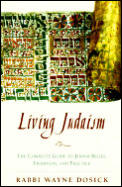 Living Judaism The Complete Guide to Jewish Belief Tradition & Practice