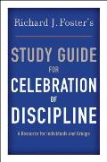 Study Guide for Celebration of Discipline