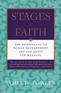 Stages of Faith The Psychology of Human Development