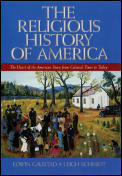 Religious History of America The Heart of the American Story from Colonial Times to Today