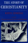 The Story of Christianity -- Volume 1: The Early Church to the Reformation Cover