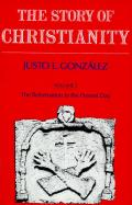 Story of Christianity Volume 2 The Reformation to the Present Day