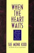 When The Heart Waits Spiritual Direction