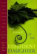 Dance Of The Dissident Daughter A Womans Journey