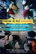 Theirs Is the Kingdom Celebrating the Gospel in Urban America