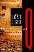 Lost Gospel The Book of Q & Christian Origins
