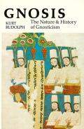 Gnosis The Nature & History of Gnosticism