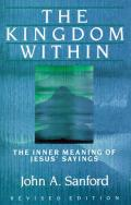 Kingdom Within The Inner Meaning of Jesus Sayings