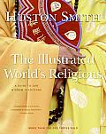 Illustrated Worlds Religions A Guide to Our Wisdom Traditions