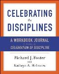 Celebrating the Disciplines A Journal Workbook to Accompany Celebration of Discipline