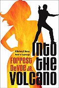 Into the Volcano: A Mallory & Morse Novel of Espionage