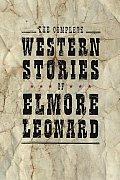Complete Western Stories of Elmore Leonard