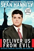 Deliver Us from Evil: Defeating Terrorism, Despotism, and Liberalism (Large Print)