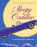 Sleepy Cadillac A Bedtime Drive
