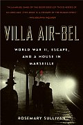 Villa Air-Bel: World War II, Escape, and a House in Marseille Cover