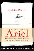 Ariel The Restored Edition A Facsimile of Plaths Manuscript Reinstating Her Original Selection & Arrangement