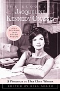 Eloquent Jacqueline Kennedy Onassis A Portrait in Her Own Words with a One Hour DVD Insert from A&E Biography