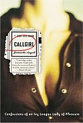 Callgirl: Confessions of an Ivy League Hooker Cover