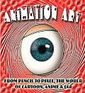 Animation Art: From Pencil to Pixel, the World of Cartoon, Anime, and CGI Cover