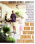 Big Book of Outdoor Cooking & Entertaining Spirited Recipes & Expert Tips for Barbecuing Charcoal & Gas Grilling Rotisserie Roasting Smo