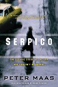Serpico: The Classic Story of the Cop Who Couldn't Be Bought Cover
