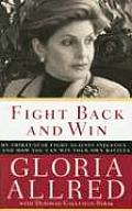 Fight Back & Win My Thirty Year Fight Against Injustice & How You Can Win Your Own Battles