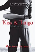 Kiss and Tango: Looking for Love in Buenos Aires