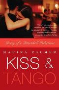Kiss & Tango: Diary of a Dancehall Seductress
