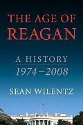 Age Of Reagan A History 1974 2008