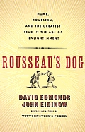 Rousseau's Dog: Two Great Thinkers at War in the Age of Enlightenment Cover