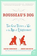Rousseaus Dog Two Great Thinkers at War in the Age of Enlightenment