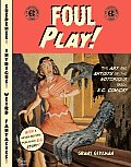 Foul Play!: The Art and Artists of the Notorious 1950s E.C. Comics! Cover