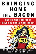 Bringing Home The Bacon Making Marriage Work When She Makes More Money