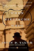 When Nietzsche Wept A Novel of Obsession