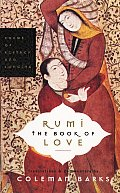 Rumi The Book of Love Poems of Ecstasy & Longing