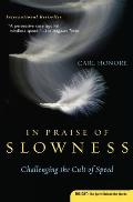 In Praise of Slowness: Challenging the Cult of Speed Cover