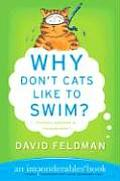 Why Dont Cats Like to Swim An Imponderables Book
