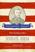 Ulysses S. Grant: The Unlikely Hero (Eminent Lives) Cover