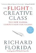 Flight of the Creative Class The New Global Competition for Talent