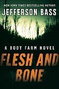 Flesh & Bone A Body Farm Novel
