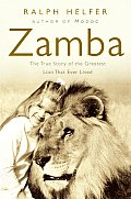 Zamba The True Story Of The Greatest Lion